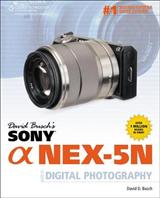 David Busch\'s Sony Alpha NEX-5N Guide to Digital Photography