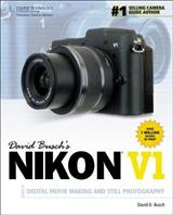 David Busch's Nikon V1 Guide to Digital Movie and Still Phot