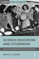 Science Education and Citizenship: Fairs, Clubs, and Talent Searches for American Youth, 1918-1958