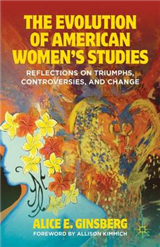 The Evolution of American Women\'s Studies: Reflections on Triumphs, Controversies, and Change