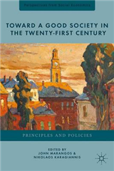 Toward a Good Society in the Twenty-First Century: Principles and Policies