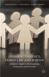 Domestic Violence, Family Law and School: Children\'s Right to Participation, Protection and Provision