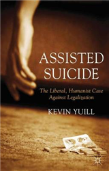 Assisted Suicide: The Liberal, Humanist Case Against Legalization