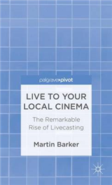 Live To Your Local Cinema: The Remarkable Rise of Livecasting