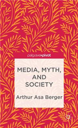 Media, Myth, and Society