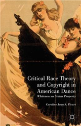 Critical Race Theory and Copyright in American Dance: Whiteness as Status Property