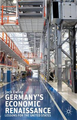 Germany\'s Economic Renaissance: Lessons for the United States
