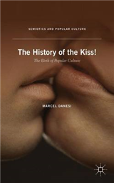The History of the Kiss!: The Birth of Popular Culture