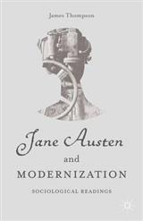 Jane Austen and Modernization: Sociological Readings