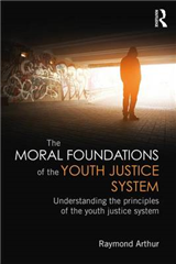 Moral Foundations of the Youth Justice System