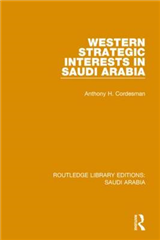 Western Strategic Interests in Saudi Arabia