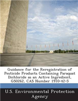 Guidance for the Reregistration of Pesticide Products Containing Paraquat Dichloride as an Active Ingredient, Gs0262, Cas Number 1910-42-5