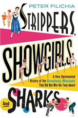 Strippers, Showgirls and Sharks: a Very Opinionated History of the Broadway Musicals That Din Not Win the Tony Award