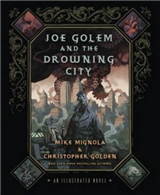 Joe Golem and the Drowing City: An Illustrated Novel