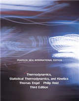 Thermodynamics, Statistical Thermodynamics, & Kinetics: Pearson New International Edition