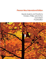 Signals, Systems, and Transforms: Pearson New International Edition