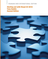 Starting out with Visual C# 2010: Pearson New International Edition