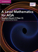 AS/A Level Mathematics for AQA: A Level Mathematics for AQA Student Book 2 (Year 2)