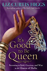 It\'s Good to be Queen: En Life Lessons from the Queen of Sheba