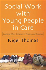 Social Work With Young People in Care: Looking After Children in Theory and Practice
