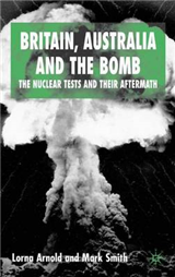 Britain, Australia and the Bomb: The Nuclear Tests and their Aftermath