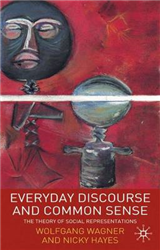 Everyday Discourse and Common Sense: The Theory of Social Representations