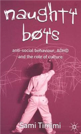 Naughty Boys: Anti-Social Behaviour, ADHD and the Role of Culture