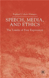 Speech, Media and Ethics: The Limits of Free Expression: Critical Studies on Freedom of Expression, Freedom of the Press and the Public\'s Right to Know