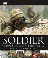 Soldier: A Visual History of the Fighting Man
