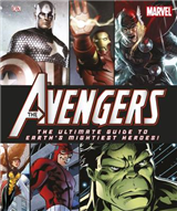 The Avengers the Ultimate Guide to Earth\'s Mightiest Heroes!