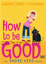 Indie Kidd Bk 1: How To Be Good (Ish)