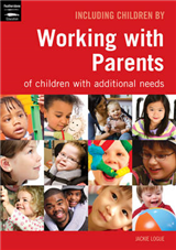 Working with Parents: of Children with Additional Needs