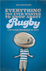 Everything You Ever Wanted to Know About Rugby But Were Too