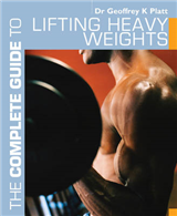 The Complete Guide to Lifting Heavy Weights