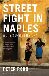 Street Fight in Naples: A City\'s Unseen History