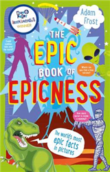 The Epic Book of Epicness: The World\'s Most Epic Facts