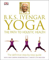 BKS Iyengar Yoga The Path to Holistic Health Cover