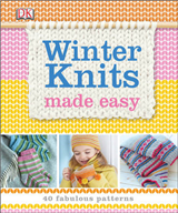 Winter Knits Made Easy: 40 Fabulous Patterns