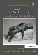 Inganno - The Art of Deception: Imitation, Reception, and Deceit in Early Modern Art