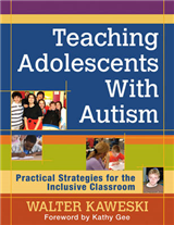 Teaching Adolescents With Autism: Practical Strategies for the Inclusive Classroom