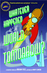 Whatever Happened to the World of Tomorrow?