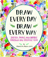 Draw Every Day, Draw Every Way (Guided Sketchbook): Sketch,