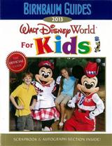Birnbaum\'s Walt Disney World for Kids: 2013