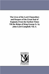 Lives of the Lord Chancellors and Keepers of the Great Seal