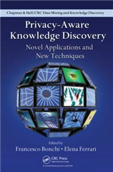 Privacy-Aware Knowledge Discovery: Novel Applications and New Techniques