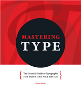 Mastering Type: The Essential Guide to Typography for F&W and Web Design