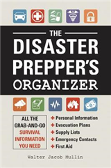 The Disaster Prepper's Organizer: All the Grab-and-Go Survival Information You Need
