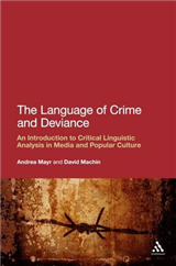 The Language of Crime and Deviance: An Introduction to Critical Linguistic Analysis in Media and Popular Culture