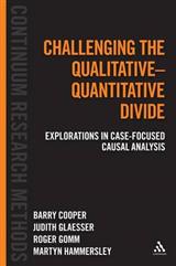 Challenging the Qualitative-Quantitative Divide: Explorations in Case-Focused Causal Analysis