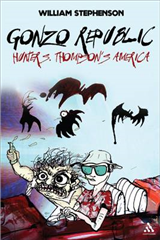 Gonzo Republic: Hunter S. Thompson\'s America